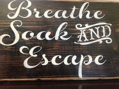 Bought this to hang by the hot tub. Nice! Breathe, Soak, and Escape wood sign, bathroom, primitive, vintage, hand painted, hot tub, bath, home decor, gift ideas, wall signs by djantle. Explore more products on http://djantle.etsy.com
