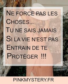 Ne force pas... Positive Life, Positive Attitude, Words Quotes, Sayings, Quotes About Everything, Magic Words, Happy Love, Some Words, Good Thoughts