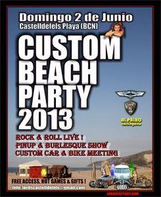 Crónica de lCustom Beach Party 2013. Si te la perdiste, ... Gemma Encinas te explica como fue, fotos, que sucedió, que se encontró, …