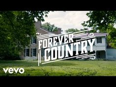 BRAND NEW VIDEO OF ALL COUNTRY ARTISTS: Artists Of Then, Now & Forever - Forever Country - YouTube
