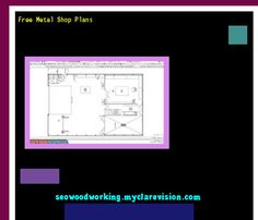 Free Metal Shop Plans 074804 - Woodworking Plans and Projects!