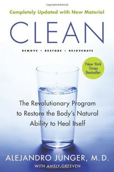 Clean -- Expanded Edition: The Revolutionary Program to Restore the Bodys Natural Ability to Heal Itself by Alejandro Junger