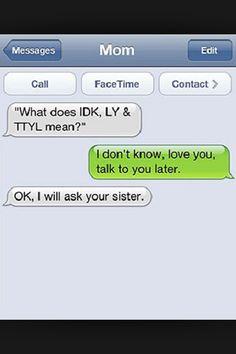 IDK, LY, TTYL
