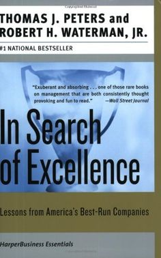 In Search of Excellence: Lessons from America's Best-Run Companies (Collins Business Essentials) by Thomas J. Peters, http://www.amazon.com/dp/0060548789/ref=cm_sw_r_pi_dp_j2JZpb0E4HJV3