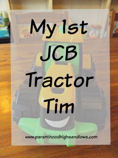 My 1st JCB Tractor Tim | www.parenthoodhighsandlows.com