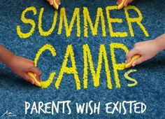 5 Summer Camps Parents Wish Existed | Alpha Mom