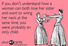 funny someecards about sisters | Sister Someecards
