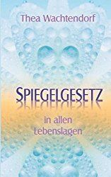 Spiegelgesetz in allen Lebenslagen - Thea Wachtendorf Do You Know What, Good To Know, Feel Good, Tips To Be Happy, Mind Tricks, Work Life Balance, Love Your Life, Better Life, Self Help
