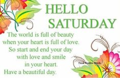 Saturday Morning Quotes, Saturday Images, Weekend Quotes, Think Positive Words, Positive Quotes, Saturday Greetings, Hello Saturday, Good Morning Animation, Have A Beautiful Day