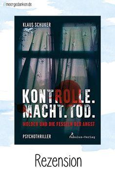 Kontrolle. Macht. Tod. ist wirklich mal ein Psychothriller. Da ist drin, was drauf steht. Thriller, Author, Great Books, Books For Kids, Mom And Dad, Reading Books
