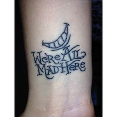 we're all mad here tattoo we're all mad here ❤ liked on Polyvore featuring accessories, body art, tattoos and tatto