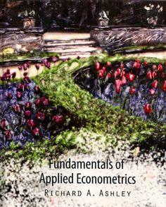 ASHLEY, Richard Arthur. Fundamentals of applied econometrics. Hoboken: John Wiley & Sons, 2012. xxv, 710 p. Inclui índice; il. tab. quad.; 24x20cm. ISBN 9780470591826.  Palavras-chave: ECONOMETRIA; ECONOMIA MATEMATICA.  CDU 330.43 / A826f / 2012