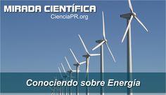 Conociendo sobre Energía | Ciencia Puerto Rico