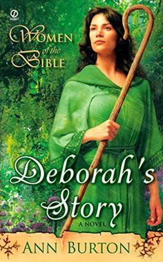"""Read """"Women of the Bible: Deborah's Story: A Novel"""" by Ann Burton available from Rakuten Kobo. The Bible is filled with women of faith, bravery, and cunning. Here is one woman's tale—as it might have happened. Deborah In The Bible, Good Books, Books To Read, Bible Knowledge, Women Of Faith, Godly Woman, Virtuous Woman, Bible Scriptures, Bible Quotes"""