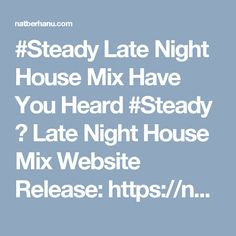 #Steady Late Night House Mix Have You Heard #Steady ? Late Night House Mix Website Release: https://natberhanu.com/music