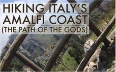 HIKING ITALY'S AMALFI COAST (THE PATH OF THE GODS)