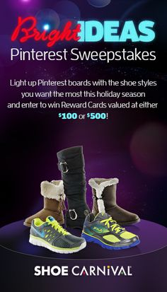 Click to enter the #ShoeCarnival Bright Ideas Pinterest Sweepstakes! You could win Reward Cards valued at either $100 or $500!