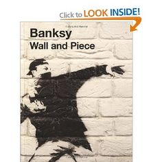 Wall and Piece: Amazon.co.uk: Banksy: Books
