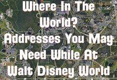 Where In The World? Addresses You May Need While At Walt Disney World   www.themainstreetmouse.com   Bloglovin'