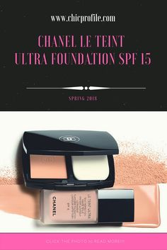 Chanel Le Teint Ultra Foundation SPF 15 launches for Spring 2018 in a wide variety of shades with a light texture and a matte finish. via @Chicprofile