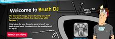 Brush DJ  The Brush DJ app is fun for all ages.  It chooses two minutes of music from your devices' music library and sets a timer while you brush.  Not only does this make brushing more fun, but it encourages you to be more thorough in your twice daily routine!