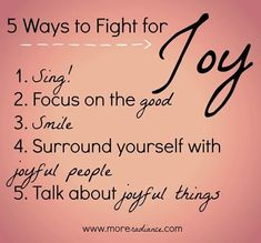 Ways to Fight for Joy 5 Ways to Fight for Joy List 5 Ways to Fight for Joy List Joy Quotes, Happy Quotes, Life Quotes, Friend Quotes, Quotes About Joy, Happy Thoughts, Positive Thoughts, Positive Quotes, Uplifting Thoughts