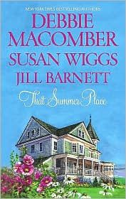 That summer place debbie macomber susan wiggs and jill barnett such a