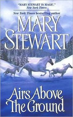 Airs Above the Ground Mary Stewart 9780060747480 Long out of print, these three classic tales of romantic suspense by one of the most beloved and influential authors of the genre are reissued and repackaged. Good Books, Books To Read, Spanish Riding School, New York Times News, Horse Books, Animal Books, Page Turner, Love Reading, Reading Time