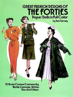 Great Fashion Designs of the Forties Paper Dolls in Full Color von Tom Tierney http://www.amazon.de/dp/0486253864/ref=cm_sw_r_pi_dp_0m-Lvb1ZCB0G1