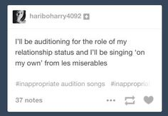 """And their relationship status   Community Post: The 16 Best """"Inappropriate Audition Song"""" Memes You'll See Today"""