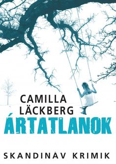 Camilla Läckberg - Ártatlanok Camilla, Book Lists, Books Online, Persona, Good Books, Ebooks, Movie Posters, Bookshelves, Products