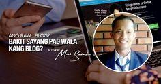 Bakit Sayang pag Wala kang Blog?