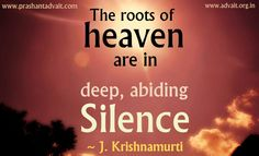 The roots of heaven are in deep, abiding Silence ~ J. Krishnamurti #shriprashant #advait #jk #silence #core Read at:- prashantadvait.com Watch at:- www.youtube.com/c/ShriPrashant Website:- www.advait.org.in Facebook:- www.facebook.com/prashant.advait LinkedIn:- www.linkedin.com/in/prashantadvait Twitter:- https://twitter.com/Prashant_Advait