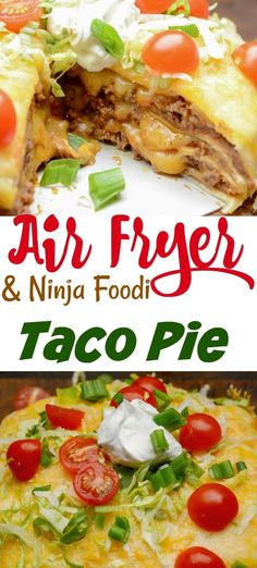 Ninja Foodi or air fryer Taco Pie is a way to make dinner time a fiesta! Cheesy layers of flour tortillas, taco meat, and cheese. Taco Pie Recipes, Ninja Recipes, Grilling Recipes, Cooking Recipes, Cooking Hacks, Hamburger Recipes, Mexican Recipes, Chicken Recipes, Ninja Cooking System