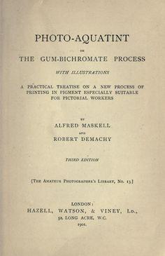 Photo-acquatinta, o, Il processo di gomma-bichromate ...