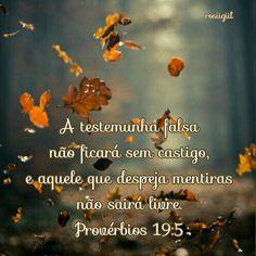 #Provérbios #Sabedoria #Retidão #Verdade #DeusFiel #rosiigiil  O pai da mentira é o Diabo, de quem vc tem se feito filho?