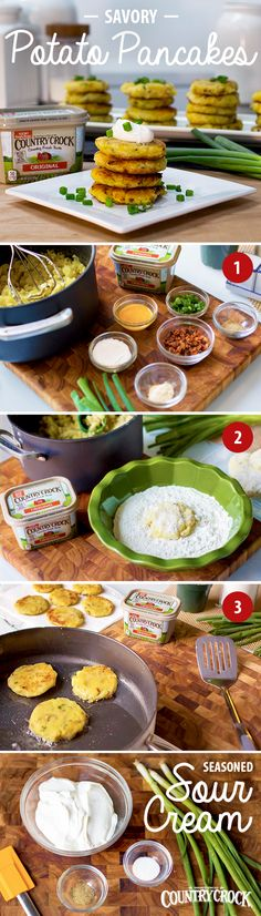 Savory Potato Pancakes pair with any meal! To make them, boil & mash potatoes from scratch, or use leftovers if you have 'em! Stir in Country Crock®—made with simple ingredients & the country fresh taste you love—along with egg, bacon, green onion, 2T flour, garlic salt, and black pepper, then cover and chill for 3hrs. Next, using a 1/4C measure, shape potato mixture into pancakes & coat in flour. Cook over med-high heat 'til golden brown. Drain on paper towels & serve with Seasoned Sour…