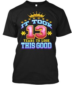 13th Birthday Shirt Age 13 Years Old Black T-Shirt Front