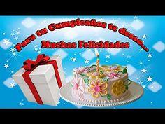 FELIZ CUMPLEAÑOS…. y que cumplas Muuuuuchooos más - YouTube