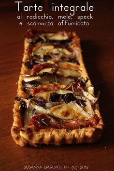 Ricetta di @susannabaronti: tarte integrale al radicchio, mele, speck e scamorza affumicata