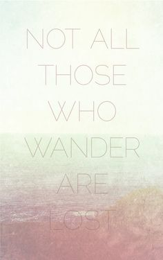 Not All Those Who Wander Are Lost JRR Tolkien by GraphicAnthology, 9 dollar 5x7 print