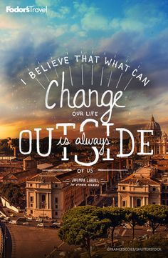 """I believe that what can change our life is always outside of us."" Jhumpa Lahiri"