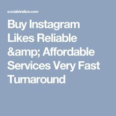 Buy Instagram Likes Reliable & Affordable Services Very Fast Turnaround