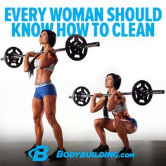 Every woman should know how to clean...POWER-CLEAN that is! Bodybuilding.com