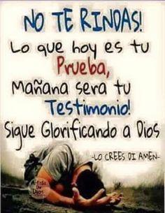 Lo que hoy es tu prueba, mañana será tu testimonio, sigue glorificando a Dios.