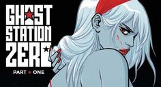 Atomic Blonde creator Antony Johnston returns with more CODENAME BABOUSHKA in GHOST STATION ZERO this August