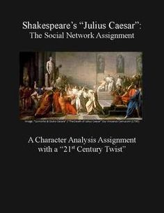"""$3 This assignment is titled """"Shakespeare's 'Julius Caesar': The Social Network."""" Our students enjoy communicating on sites like Facebook, Foursquare, and Twitter. This assignment is essentially a 21st century character analysis assignment as a """"mock social network."""" Students must imagine that six characters from """"Julius Caesar"""" (Caesar, Cassius, Antony, Calpurnia, Portia, and Brutus) have social networking pages. They write """"status updates"""" as that character, expressing thoughts & opinions."""