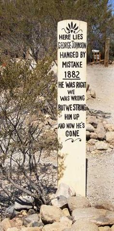 I'm sure this wasn't funny to him or his family but it's funny now...Tombstone AZ