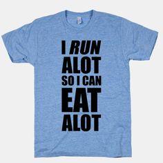 I Run Alot #running #eat #food #fitness #funny #workout #motivation