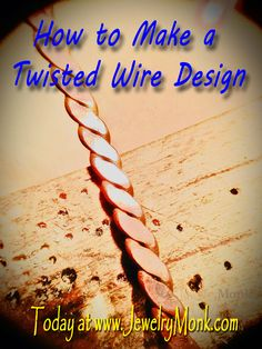 How to Make a Twisted Wire Design (Part 1) Usually I am showing a project with silver, just because it is my second nature, but today I will break out some copper and play a little with that. I will eventually finish it with some silver as well, but today I want to show you a neat, quick way to make a twisted wire design. www.JewelryMonk.com